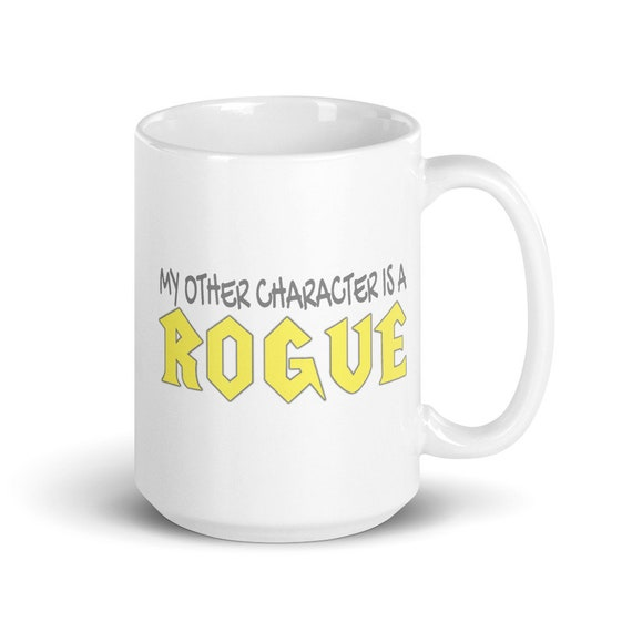 My Other Character Is A Rogue - Glossy Ceramic Mug - World of Warcraft - Gaming - Video Game - Gamer - Funny