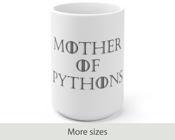 Mother of Pythons - White Ceramic Coffee Mug - Mother's Day Gifts - Gifts for Mom - Snakes - Reptiles