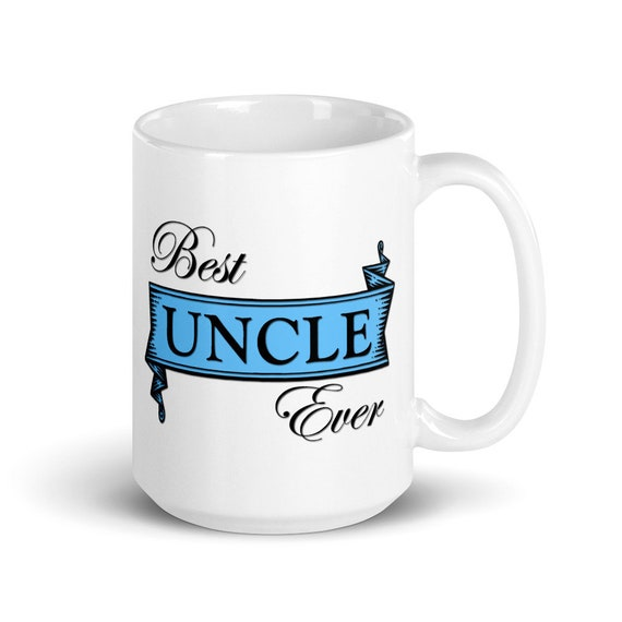 Best Uncle Ever - Glossy Ceramic Mug - Brother - Family - Coffee - Birthday - Father's Day - Love & Friendship