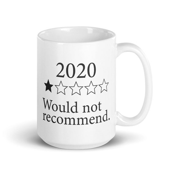2020 Review - Glossy Ceramic Mug - Coffee Mug - Tea Mug - Funny Mug - Quarantine Mug