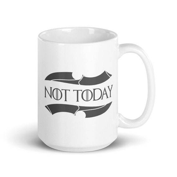 Not Today - Glossy Ceramic Mug - Game of Thrones - Arya Stark - God of Death - TV Show - Quote