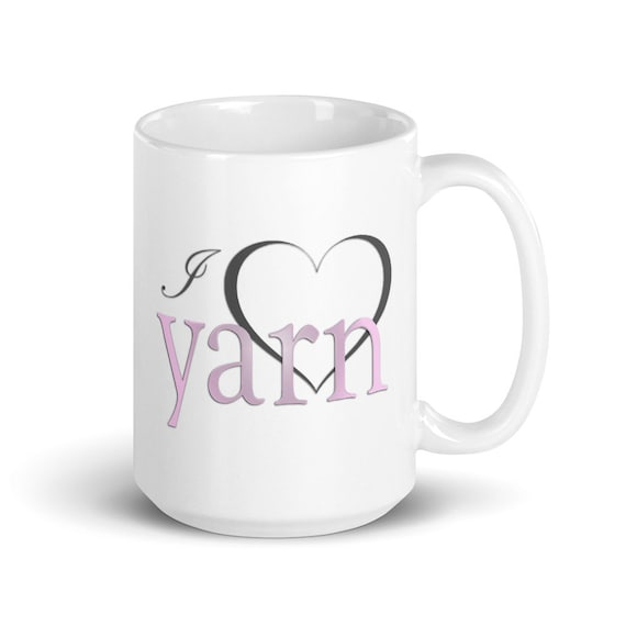 I Love Yarn - Glossy Ceramic Mug - Coffee - Graphic - Crochet - Knitting - Cross-stitch - Crafts - Gifts for Her