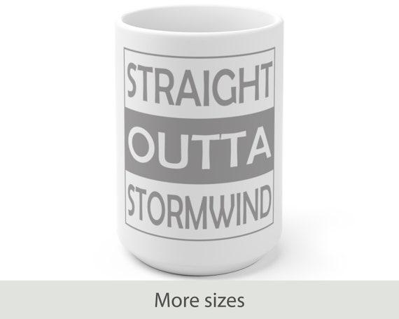 Straight Outta Stormwind - White Ceramic Coffee Mug - Warcraft Inspired - Gaming - Geek - Video Game - Alliance