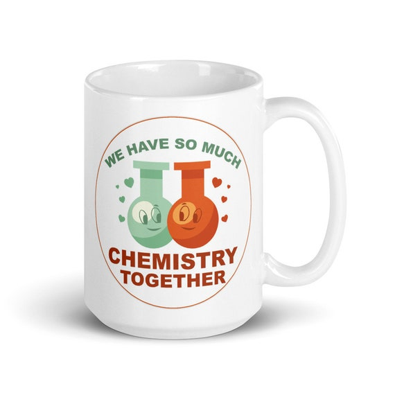 Chemistry Together - Glossy Ceramic Mug - Anniversary - Valentine's Day - Romantic - Science - Cute - Nerdy