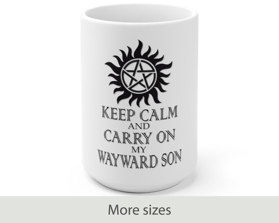 Keep Clam and Carry On My Wayward Son - White Ceramic Coffee Mug - Supernatural - Winchester