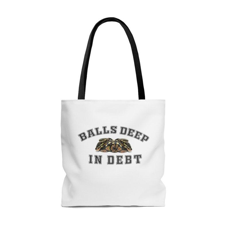 3 Sizes Tote Bag Balls Deep In Debt