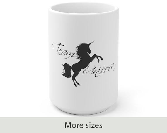 Team Unicorn - White Ceramic Coffee Mug - Animals - Fantasy