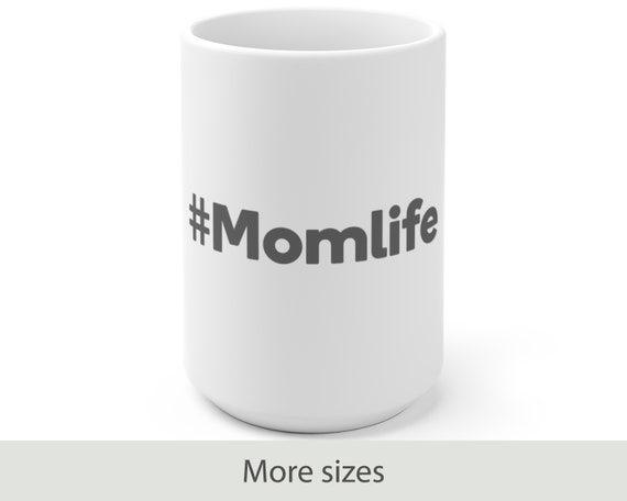 Momlife - White Ceramic Coffee Mug - Mother's Day - Funny - New Mom