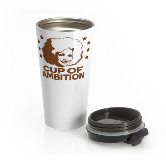 Cup of Ambition (brown) - Stainless Steel Travel Mug - Funny - Country - Music - Dolly Parton - Motivational