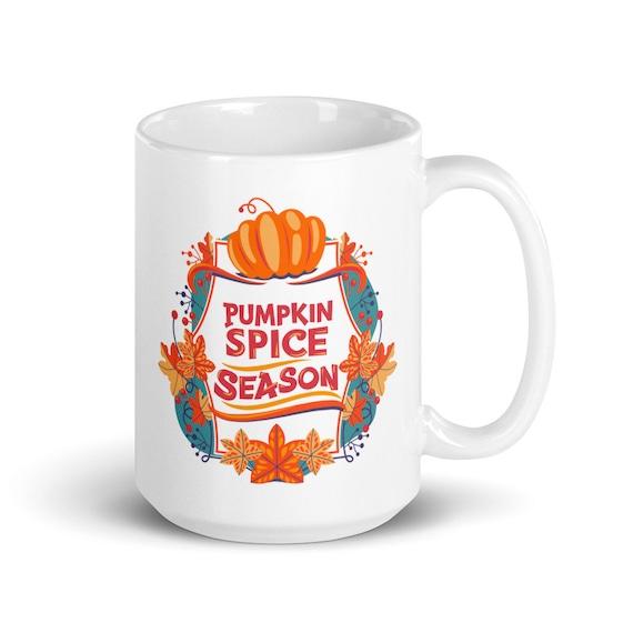 Pumpkin Spice Season - Glossy Ceramic Coffee Mug - Fall - Autumn - Leaves - Seasonal - Pumpkin Spice Everything
