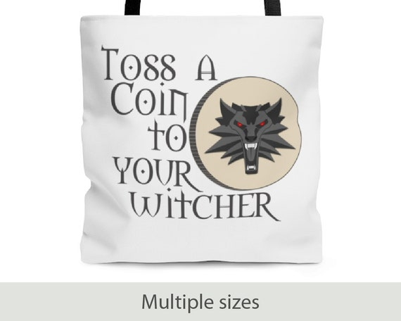 Toss a Coin to Your Witcher - Tote Bag (3 Sizes) - Witcher Inspired - Bard - Show - Video Game - Geralt of Rivia