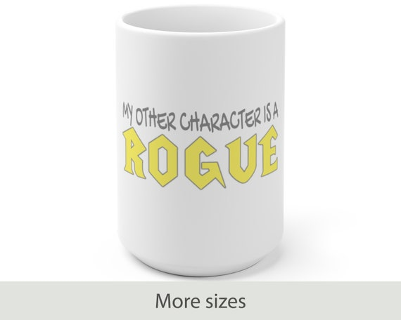 My Other Character is a Rogue- White Ceramic Coffee Mug - Warcraft Inspired - Gaming - Gamer - Video Game