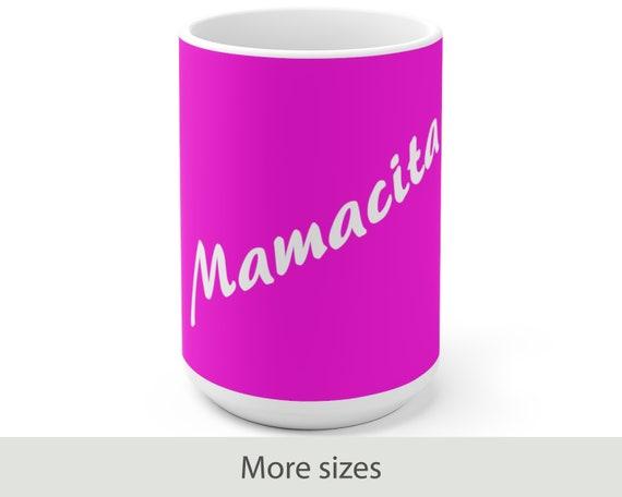 Mamacita - White Ceramic Coffee Mug - Mother's Day