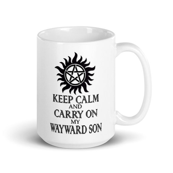 Keep Calm and Carry On My Wayward Son - Glossy Ceramic Mug - Graphic - Coffee - Supernatural - Funny - Angel - Fantasy - Winchester