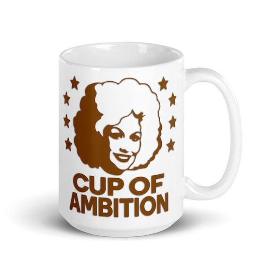 Cup of Ambition (brown) - Glossy Ceramic Mug - Dolly Parton - Country - Inspirational - Coffee