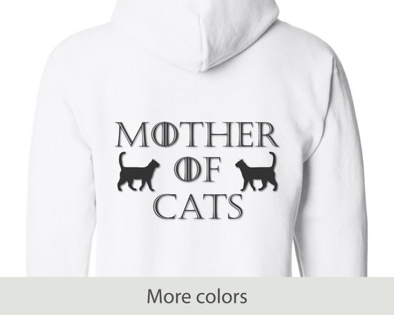 Mother of Cats (back) - Full Zip Hooded Sweatshirt - Cat Mom - Game of Thrones - Mother's Day