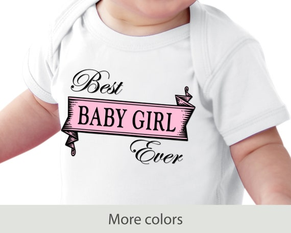 Best Baby Girl Ever // Infant Fine Jersey Bodysuit