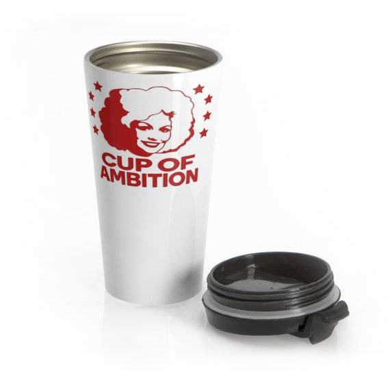 Cup of Ambition (red) - Stainless Steel Travel Mug - Funny - Country - Music - Dolly Parton - Motivational