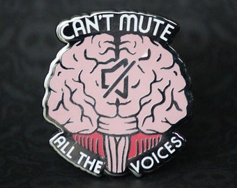"2"" Hard Enamel Pin Can't Mute all the Voices"