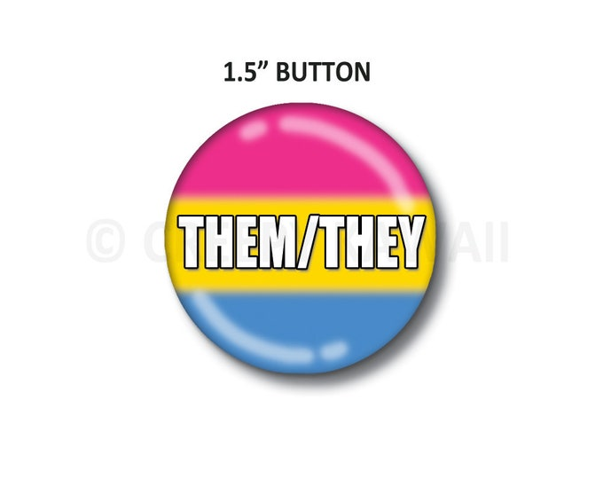 "Them/They - Pansexual Flag - 1.5"" Button"