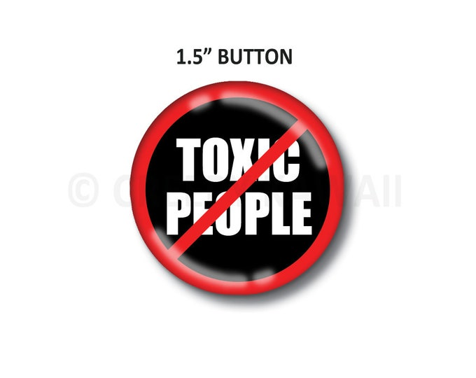 "No Toxic People - 1.5"" Button"