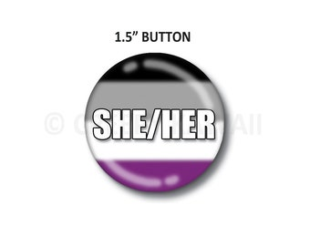 "She/Her - Asexual Flag - 1.5"" Button"