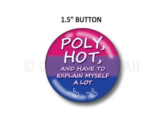 "Poly, Hot, and Have To Explain Myself A Lot - Bisexual Flag - 1.5"" Button"