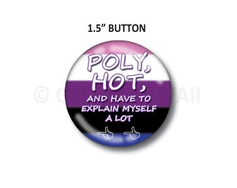 "Clearance! Poly, Hot, and Have To Explain Myself A Lot - Gender Fluid Flag - 1.5"" Button"