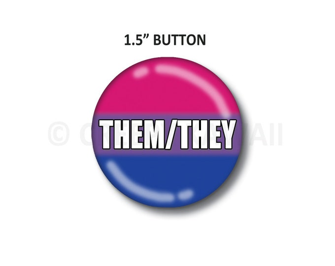 "Them/They - Bisexual Flag - 1.5"" Button"