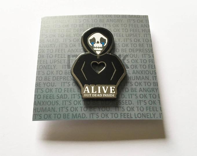 """2"""" Hard Enamel Pin Alive but Dead Inside"""