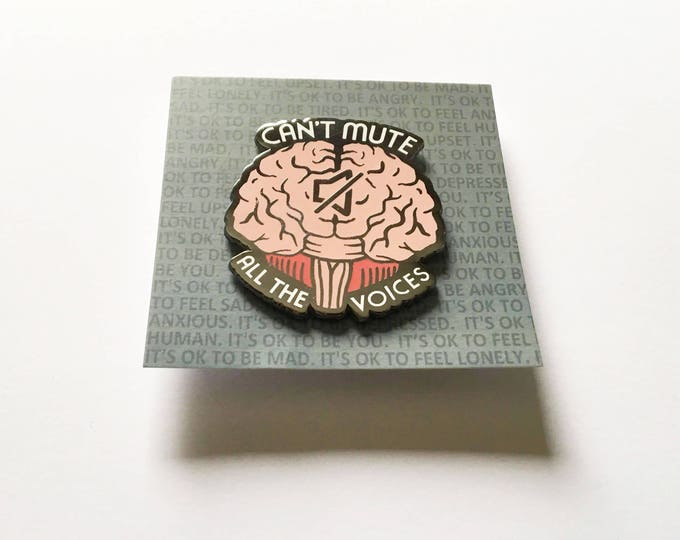 """2"""" Hard Enamel Pin Can't Mute all the Voices"""