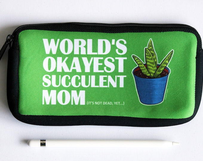 Worlds Okayest Succulent Mom Pencil Pouch