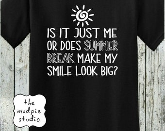0f81ede2aa05 Does Summer Break Make My Smile Look Big - Last Day of School Tshirt Shirt