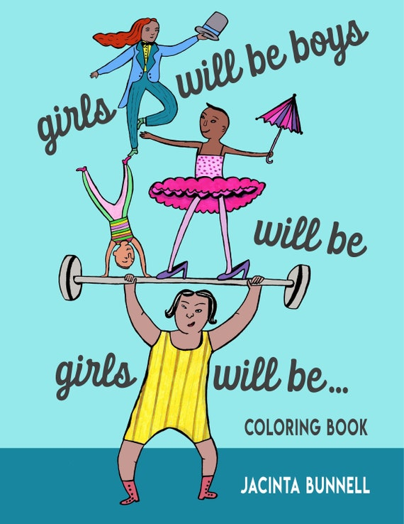 Girls Will Be Boys Will Be Girls Will Be...Coloring/Colouring Book