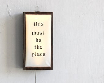 This Must be The Place Sign / Reclaimed Wood Light Box / LIMITED EDITION