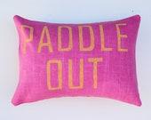 Surf Decor / Surf Pillow / Paddle Out / Decorative Pillow / Beach House Decor / Surfer Chic / Ocean Pillow