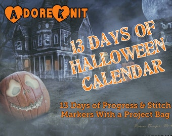 2021 13 DAYS OF HALLOWEEN Calendar, Project Bag with Progress and Stitch Markers, progress keepers, October, daily, club, snag free