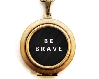 BE BRAVE Locket - Statement Inspirational Word Wear Locket Necklace