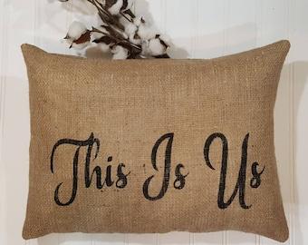 """This Is Us Pillow, Burlap Stuffed Pillows, Throw Pillows, Decorative Pillows, Pillows With Sayings, Handmade Pillow Rectangle 16"""" x 12"""""""