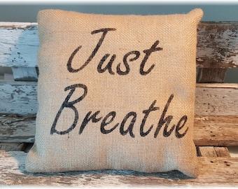 "Burlap Just Breathe 12"" x 12"" Burlap Stuffed Pillow Rustic Decor"