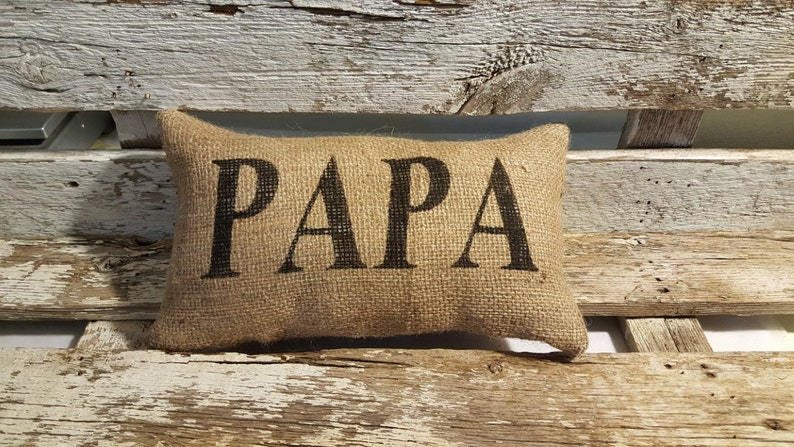 Burlap PaPa 11 x 6 Stuffed Pillow Father's Day image 0