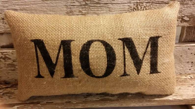 Burlap Mom 11 x 6 Stuffed Pillow Mother's Day image 0