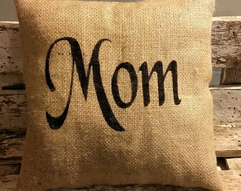 """Burlap Mom 12"""" x 12""""  Stuffed Pillow Mother's Day Or Birthday Gift Burlap Pillow"""