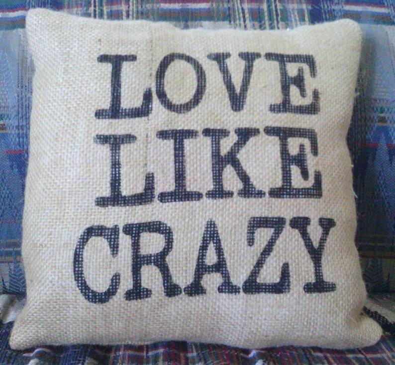 Love Like Crazy 12 x 12 Burlap Stuffed Pillow image 0
