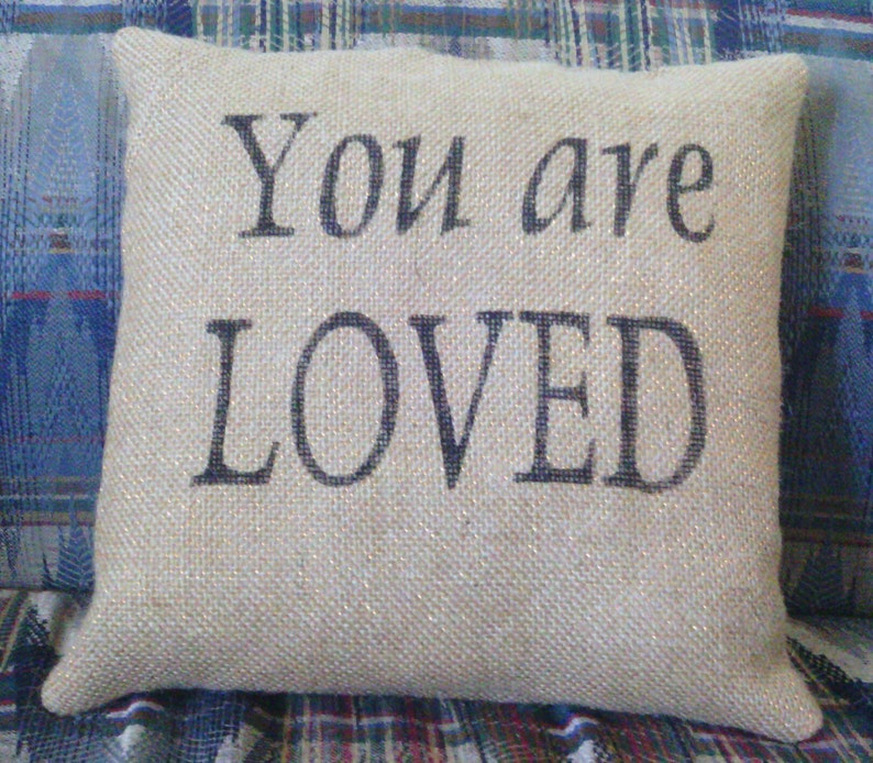 Burlap Your Are Loved Stuffed Pillow Wedding Anniversary image 0