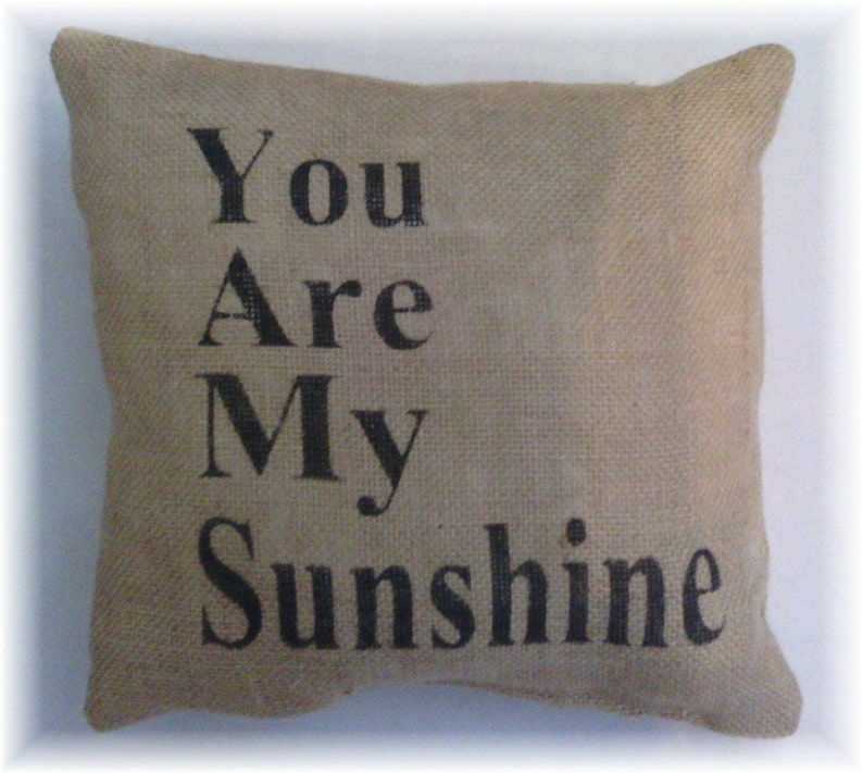 Burlap You Are My Sunshine Stuffed Pillow 12x 12 image 0