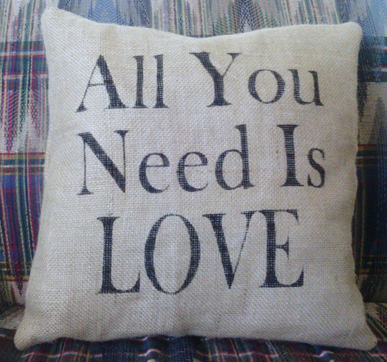 All You Need Is Love Burlap Stuffed Pillow 14 x 14 image 0