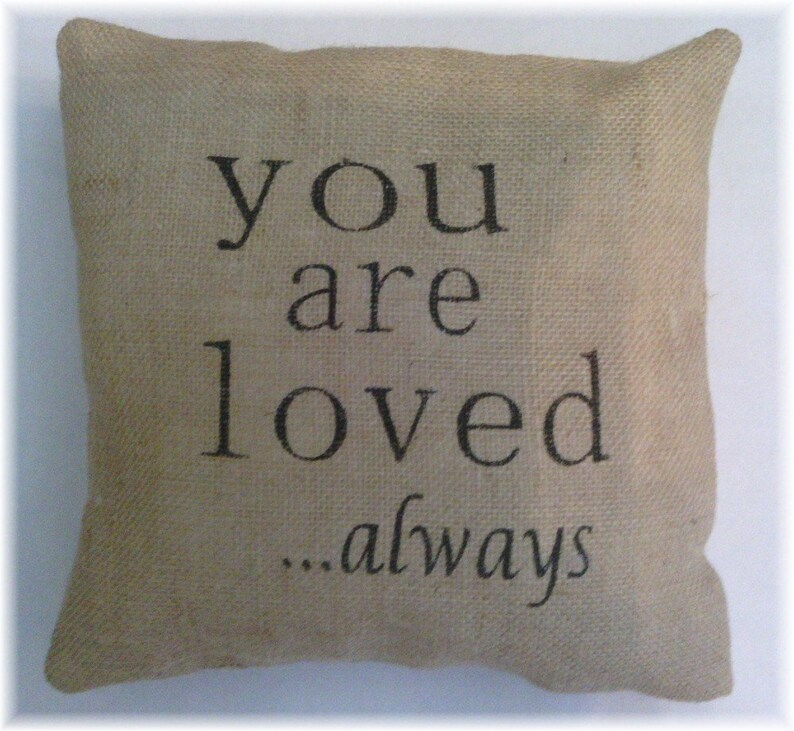 Burlap Your Are Loved...Always Stuffed Pillow 12 x image 0
