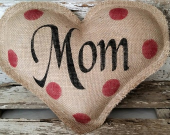 Burlap Mom Heart Shaped Stuffed Pillow With Red Polka Dots Mother's Day Or Birthday Gift