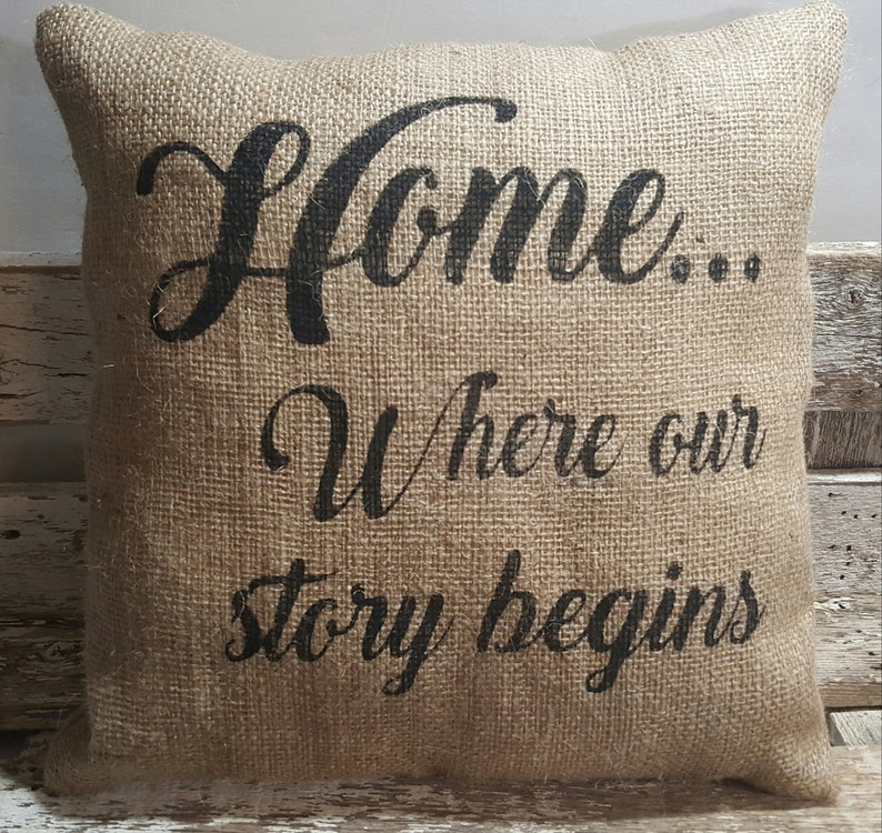 Home...Where our story begins Burlap Stuffed Pillow 14 x image 0